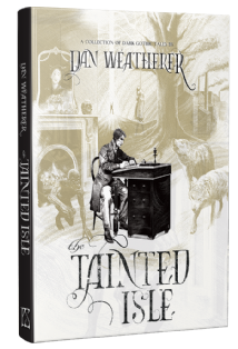 The Tainted Isle [hardcover] by Dan Weatherer